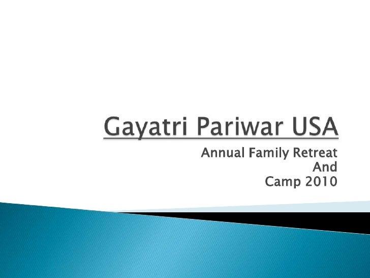 GayatriPariwar USA <br />Annual Family Retreat<br />And <br />Camp 2010<br />