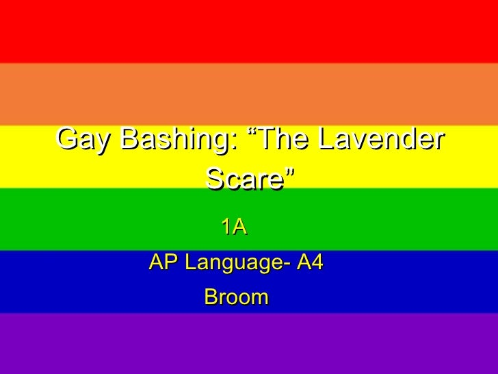 "Gay Bashing: ""The Lavender Scare"" 1A  AP Language- A4 Broom"