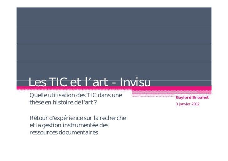 Les TIC et l'art - InvisuQuelle utilisation des TIC dans une    Gaylord Brouhotthèse en histoire de l'art ?           3 ja...