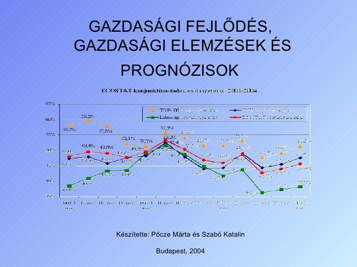 Gazdasági fejlődés, gazdasági elemzések és prognózisok