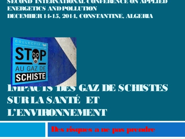 SECOND INTERNATIONAL CONFERENCE ON APPLIED ENERGETICS ANDPOLLUTION DECEMBER14-15, 2014, CONSTANTINE, ALGERIA IMPACTS DES G...
