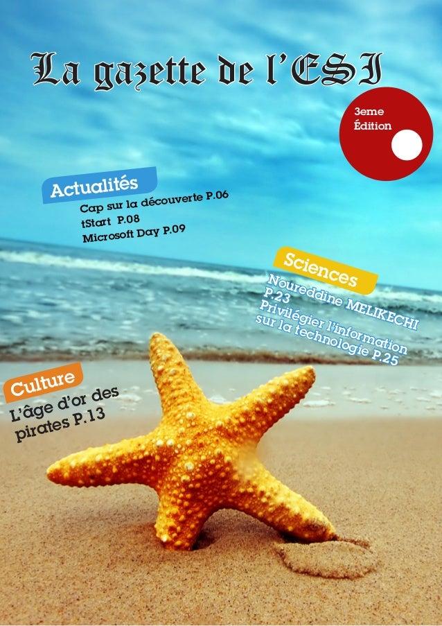 La gazette de l'ESI 3eme Édition Actualités Cap sur la découverteP.06 tStart P.08 Microsoft Day P.09 Noureddine MELIKECHI...