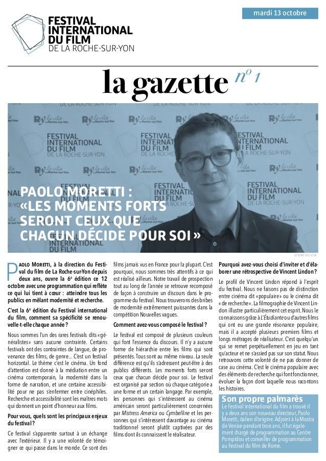 la gazette P aolo Moretti, à la direction du Festi- val du film de La Roche-sur-Yon depuis deux ans, ouvre la 6e édition ...