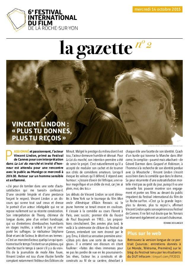 la gazette P ASSIONNÉetpassionnant, l'acteur Vincent Lindon, primé au Festival de Cannes pour son interprétation dans La L...