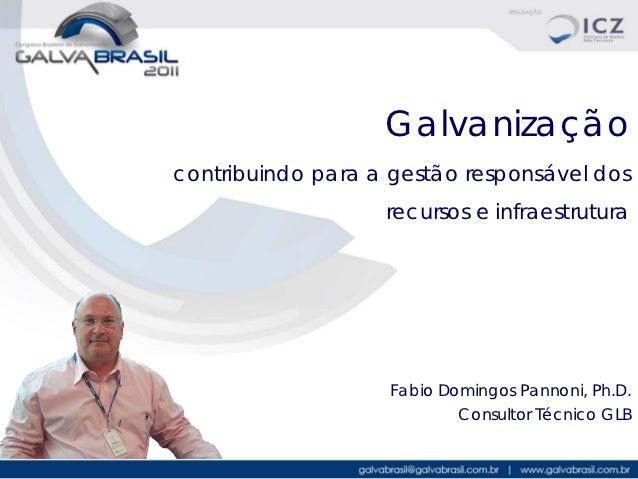 Galvanizaçãocontribuindo para a gestão responsável dos                   recursos e infraestrutura                   Fabio...