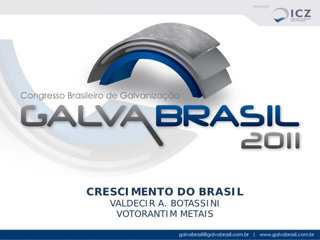CRESCIMENTO DO BRASIL   VALDECIR A. BOTASSINI    VOTORANTIM METAIS