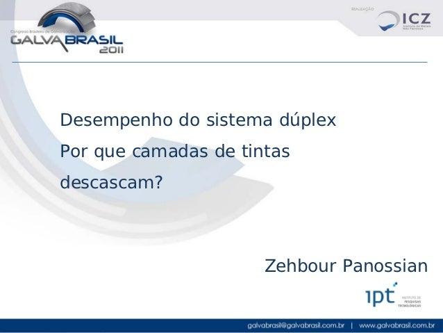 Desempenho do sistema dúplexPor que camadas de tintasdescascam?                      Zehbour Panossian