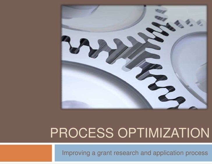 Process Optimization<br />Improving a grant research and application process<br />