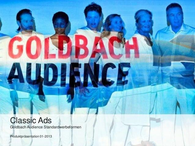 Produktpräsentation 01-2013 Goldbach Audience Standardwerbeformen Classic Ads