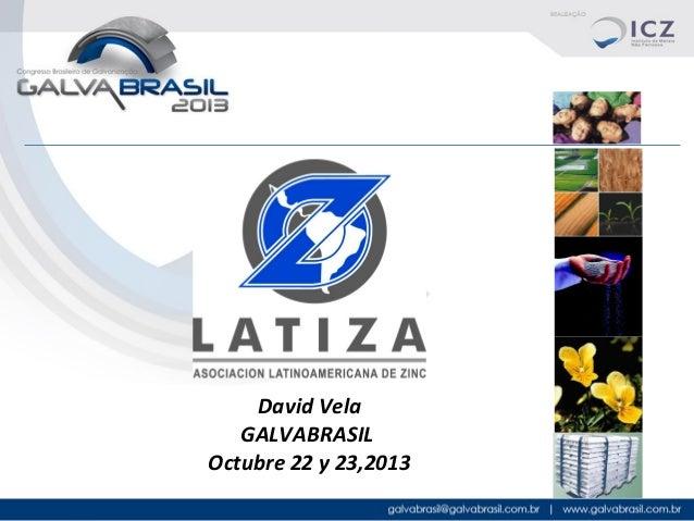 David Vela GALVABRASIL Octubre 22 y 23,2013