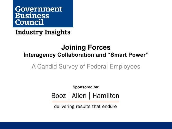 """Joining ForcesInteragency Collaboration and """"Smart Power""""  A Candid Survey of Federal Employees                Sponsored by:"""