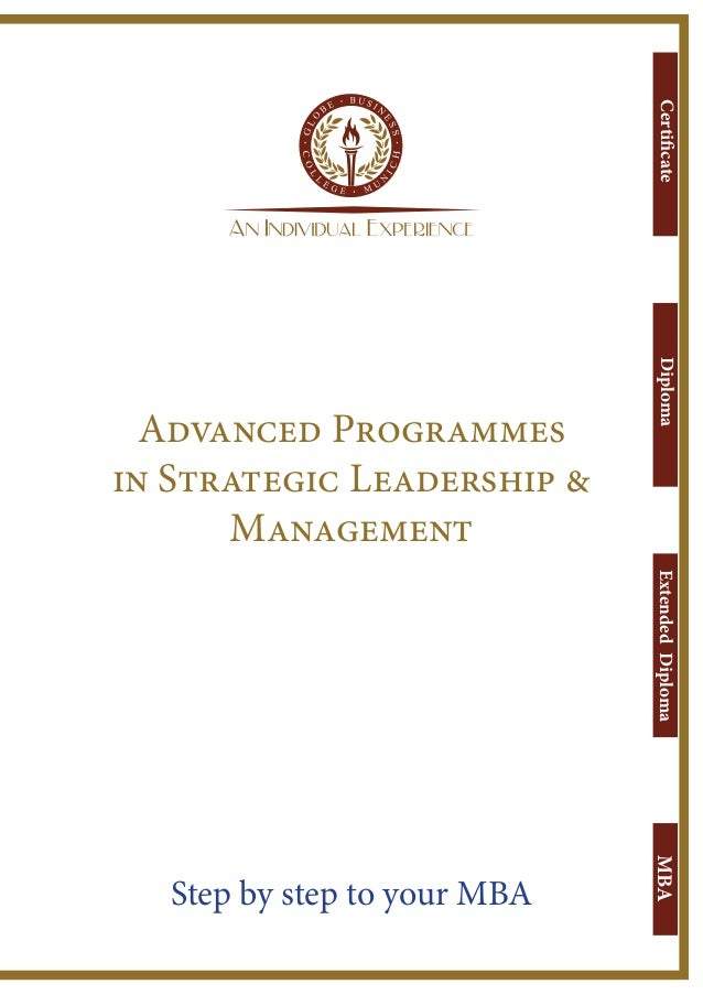 9 Advanced Programmes in Strategic Leadership & Management CertificateMBAExtendedDiplomaDiploma Step by step to your MBA