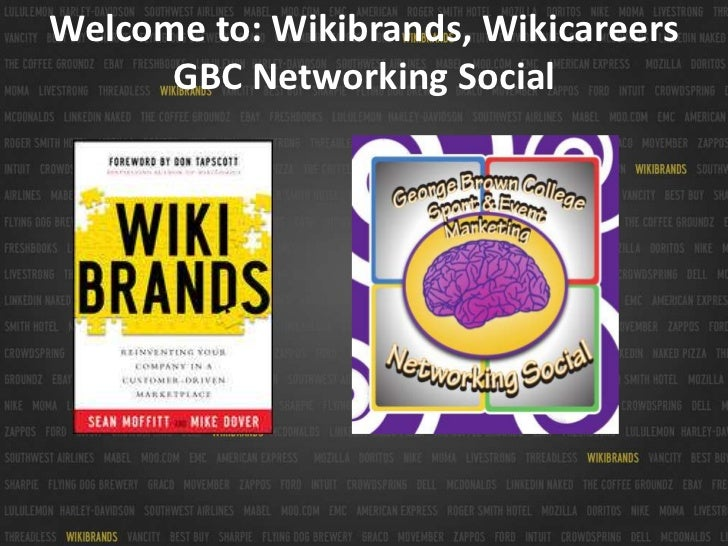 Welcome to: Wikibrands, WikicareersGBC Networking Social <br />
