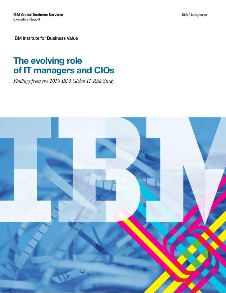 IBM Global Business Services                      Risk ManagementExecutive ReportIBM Institute for Business ValueThe evolv...