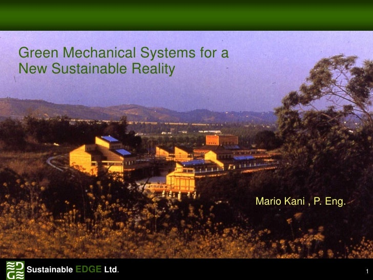 Green Mechanical Systems for a New Sustainable Reality Green            Water                          The New Way To Heat...