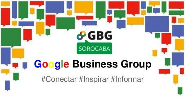 Google Business Group  #Conectar #Inspirar #Informar