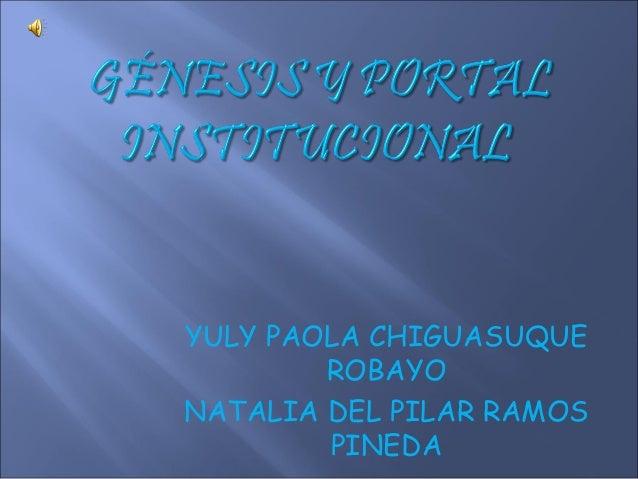 YULY PAOLA CHIGUASUQUE        ROBAYONATALIA DEL PILAR RAMOS        PINEDA