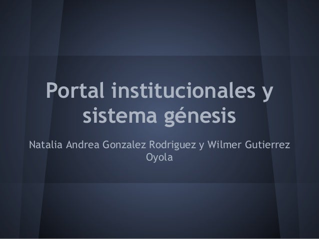Portal institucionales y sistema génesis Natalia Andrea Gonzalez Rodriguez y Wilmer Gutierrez Oyola