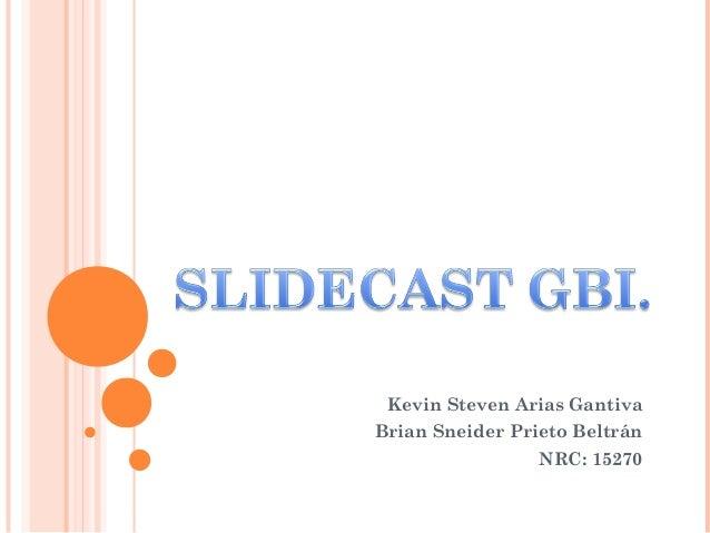 Kevin Steven Arias GantivaBrian Sneider Prieto Beltrán                 NRC: 15270