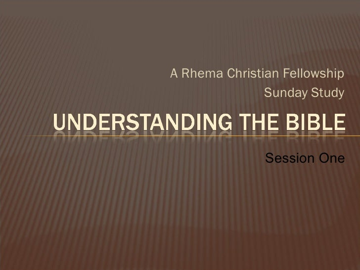 <ul><li>A Rhema Christian Fellowship </li></ul><ul><li>Sunday Study </li></ul>Session One