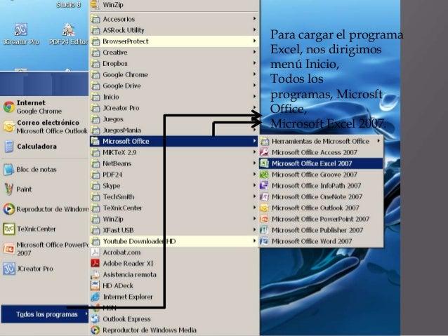 Para cargar el programaExcel, nos dirigimosmenú Inicio,Todos losprogramas, MicrosftOffice,Microsoft Excel 2007.