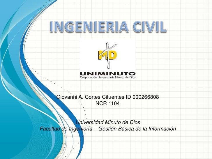 Giovanni A. Cortes Cifuentes ID 000266808                       NCR 1104               Universidad Minuto de DiosFacultad ...