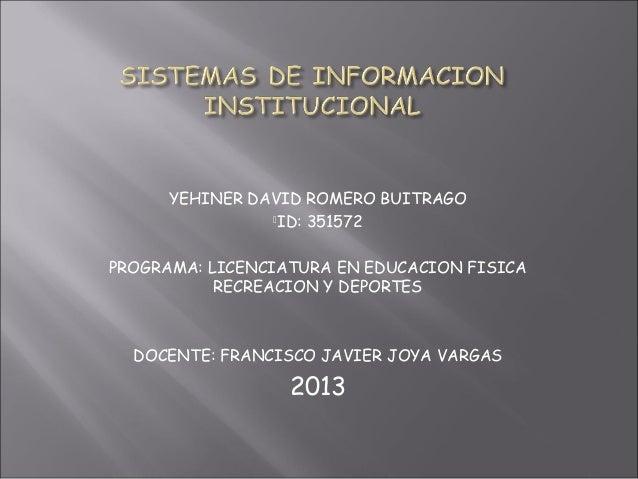YEHINER DAVID ROMERO BUITRAGO ID: 351572 PROGRAMA: LICENCIATURA EN EDUCACION FISICA RECREACION Y DEPORTES DOCENTE: FRANCI...