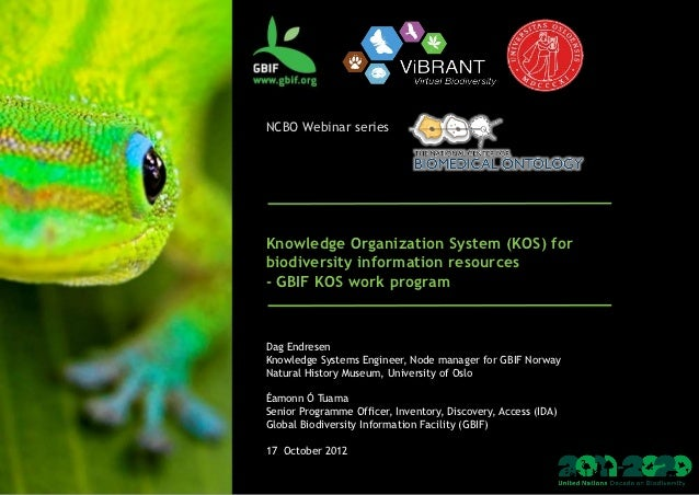 Knowledge Organization System (KOS) for biodiversity information resources, GBIF KOS work program (2012)