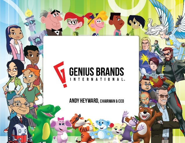 © 2013 Genius Brands International, Inc 		 									 	 Page 1 Andy Heyward, Chairman & CEO