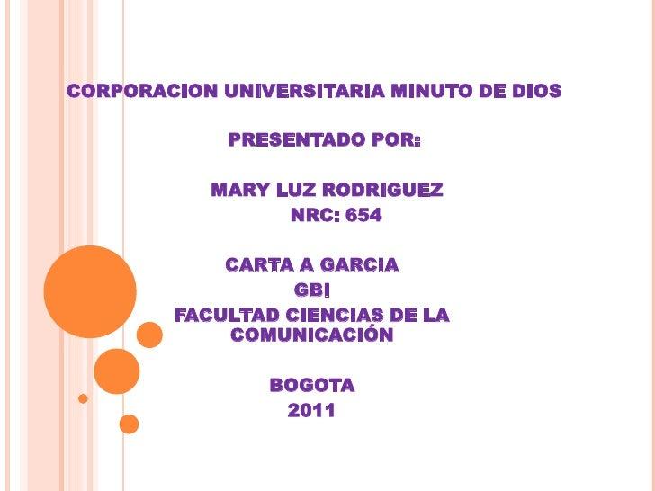 CORPORACION UNIVERSITARIA MINUTO DE DIOS             PRESENTADO POR:           MARY LUZ RODRIGUEZ                 NRC: 654...