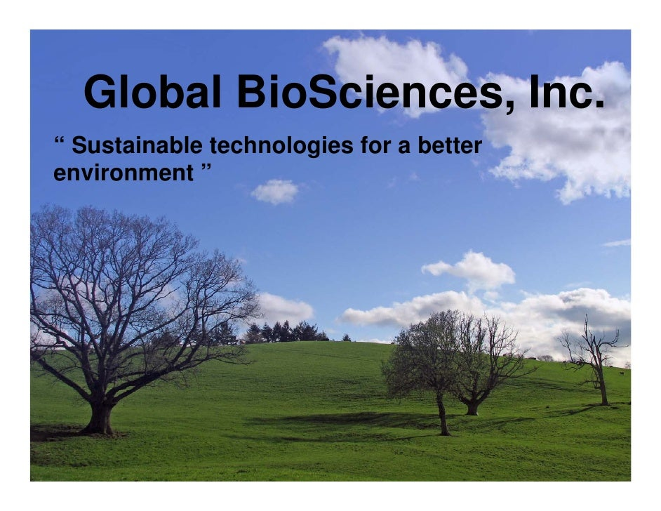 """Global BioSciences, Inc. """" Sustainable technologies for a better environment """""""