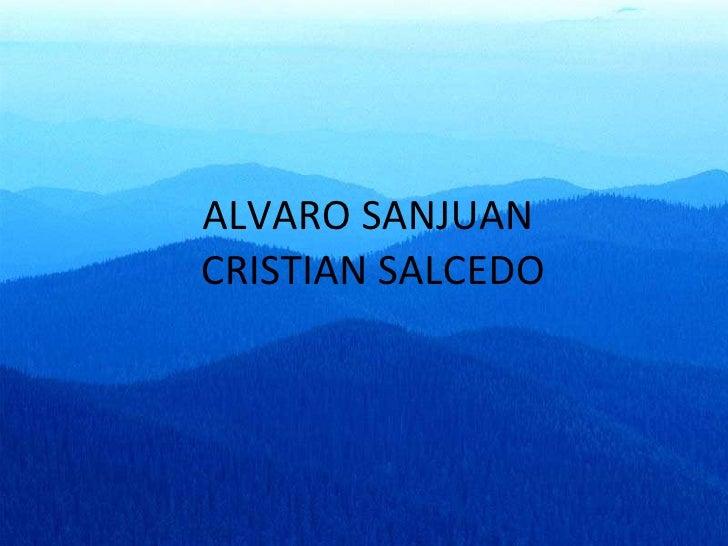 ALVARO SANJUAN  CRISTIAN SALCEDO