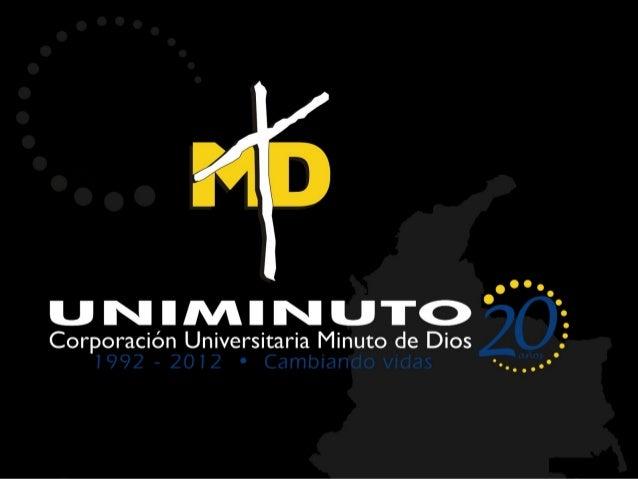 MISIÓN Y VISIÓNEl Sistema Universitario UNIMINUTObrinda un aporte al desarrollo delpaís por medio de la educación dealta c...