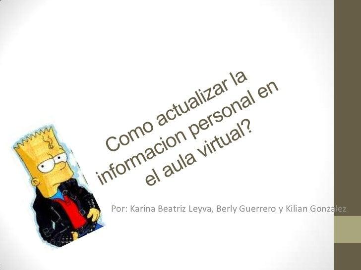 Por: Karina Beatriz Leyva, Berly Guerrero y Kilian Gonzalez