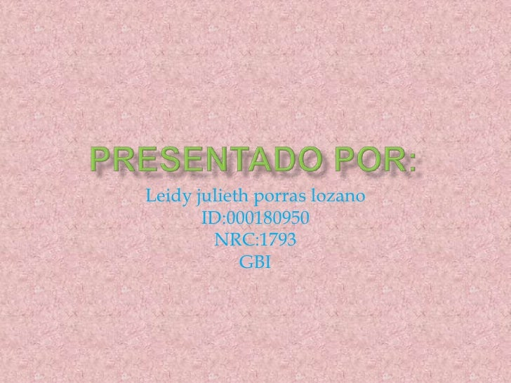 Leidy julieth porras lozano       ID:000180950        NRC:1793            GBI