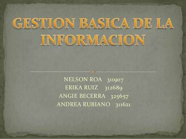 NELSON ROA 311907  ERIKA RUIZ 312689 ANGIE BECERRA 325657ANDREA RUBIANO 311621
