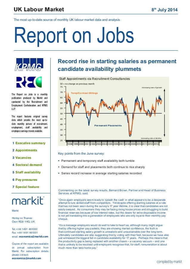UK Labour Market 8th July 2014 The most up-to-date source of monthly UK labour market data and analysis Report on Jobs 19...