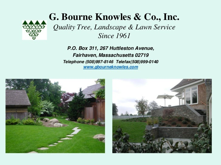 G. Bourne Knowles & Co., Inc.Quality Tree, Landscape & Lawn Service               Since 1961    P.O. Box 311, 267 Huttlest...