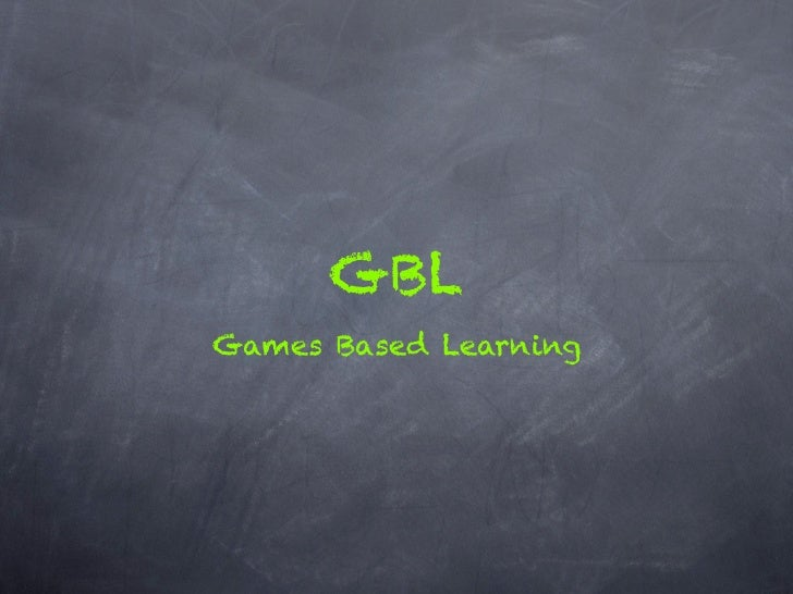 GBLGames Based Learning