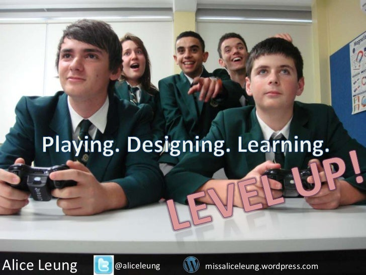 Level Up! Playing. Designing. Learning