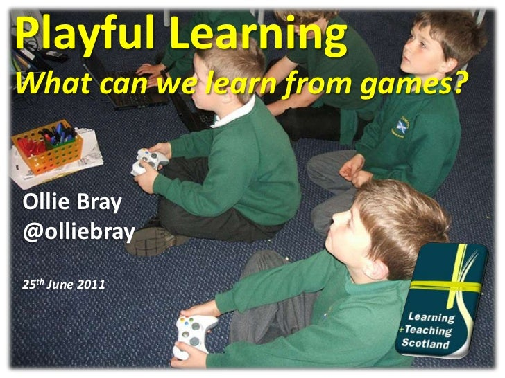 Playful Learning<br />What can we learn from games?<br />Ollie Bray<br />@olliebray<br />25th June 2011<br />