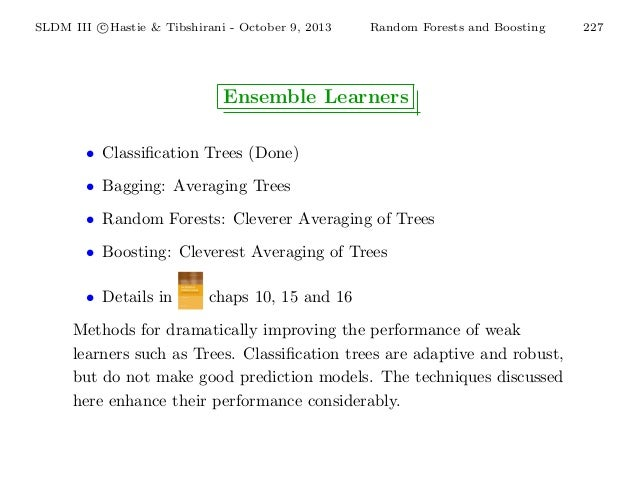 SLDM III c Hastie & Tibshirani - October 9, 2013  Random Forests and Boosting  Ensemble Learners • Classification Trees (Do...