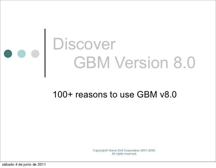 Discover                               GBM Version 8.0                            100+ reasons to use GBM v8.0            ...