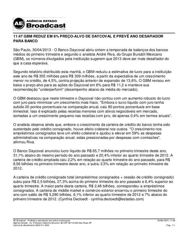 30/Abr/2013 11:48Pág. 1/1AE Broadcast - Proibida a reprodução sem prévia autorizaçãoAgência Estado - Av. Professor Celesti...