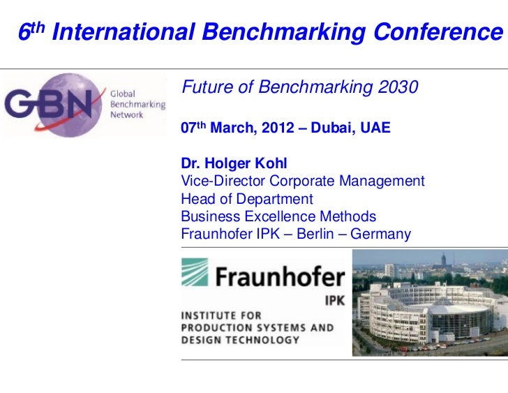 6th International Benchmarking Conference                    Future of Benchmarking 2030                    07th March, 20...