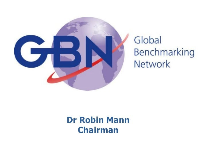 """Overview of GBN and Benchmarking"" by Dr. Robin Mann"