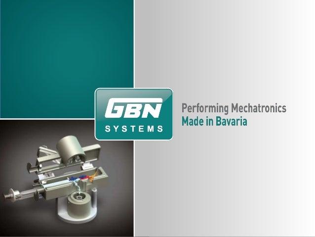 Was ist eigentlich  Mechatronik?  Bei GBN Systems dreht sich alles um diesen Begriff.  Nach VDI (Verband Deutscher Ingenie...