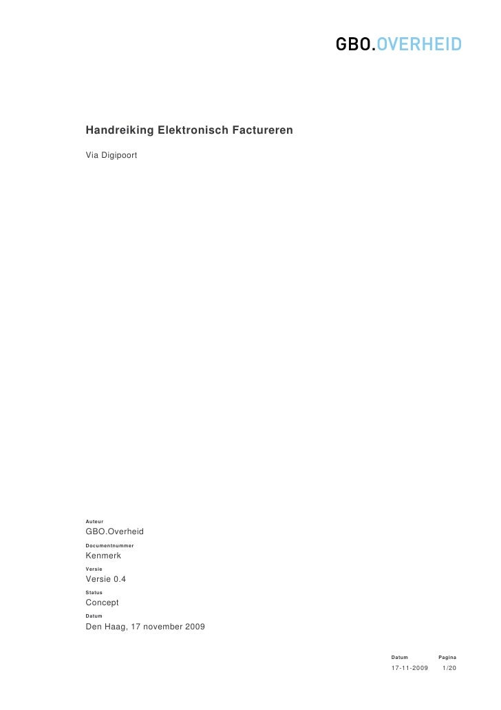 Handreiking Elektronisch Factureren  Via Digipoort     Auteur  GBO.Overheid Documentnummer  Kenmerk Versie  Versie 0.4 Sta...