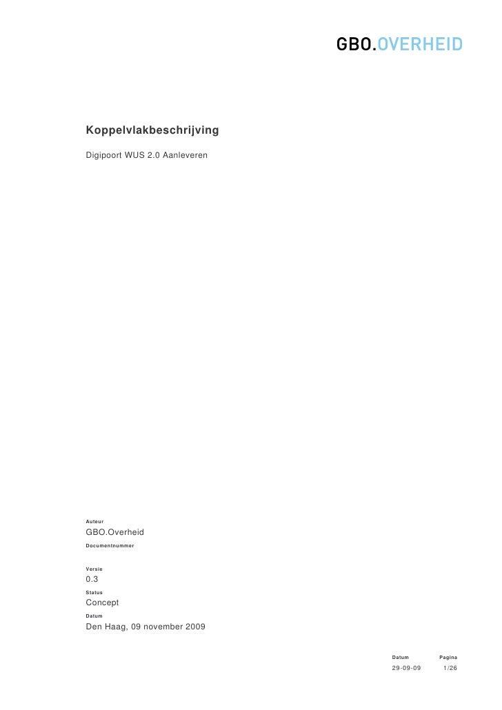 Koppelvlakbeschrijving  Digipoort WUS 2.0 Aanleveren     Auteur  GBO.Overheid Documentnummer    Versie  0.3 Status  Concep...