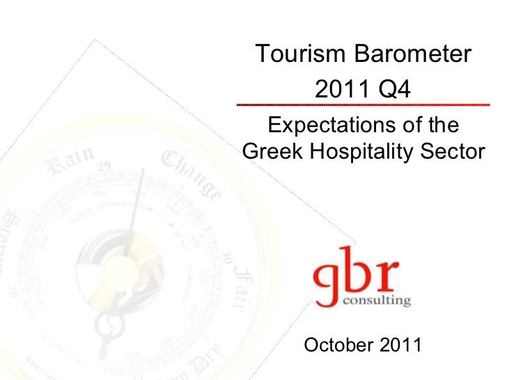 Tourism Barometer 2011 Q4 Expectations of the Greek Hospitality Sector October 2011